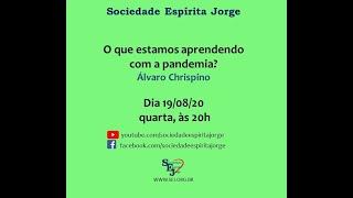 O que estamos aprendendo com a pandemia? – Álvaro Chrispino – 19/08/2020