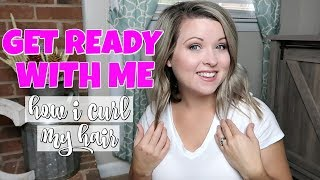 GET READY WITH ME | HOW I CURL MY HAIR FOR LOOSE WAVES!
