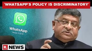 'Whatsapp's Policy Is Discriminatory,' Argue Govt Sources As App Calls IT Rules Illegal