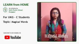 UKG – C   Magical Words   Teacher – Arpita Chatterjee   Learn Good Habits For Kids   DPS Durgapur