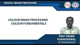 Colour Image Processing  Colour Fundamentals