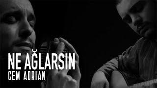 Cem Adrian - Ne Ağlarsın (Live)