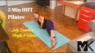5 Minute HIIT Pilates: July Thighs & Glutes