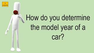 How Do You Determine The Model Year Of A Car?