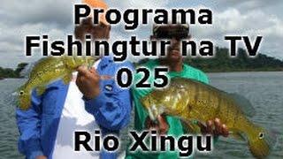 Programa Fishingtur na TV 025 - Rio Xingú