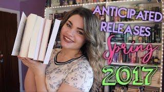 Most Anticipated YA Releases: Spring 2017!