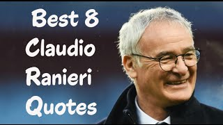 Best 8 Claudio Ranieri Quotes - The Italian football manager & former player