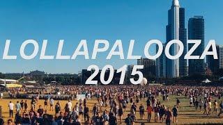 Lollapalooza Chicago 2015 Recap