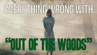 """Everything Wrong With Taylor Swift   """"Out Of The Woods"""""""