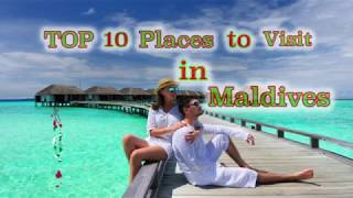 TOP 10 Places to Visit in Maldives