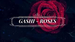 Gashi   Roses (Lyrics)