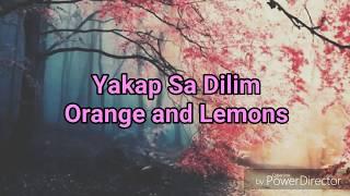 Orange and Lemons- Yakap sa dilim (Lyrics)