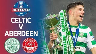 Celtic 1-0 Aberdeen   Ryan Christie Fires Celtic to Cup Victory   Betfred Cup