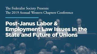 Click to play: Panel Three: Post-Janus Labor & Employment Law Issues in the State and Future of Unions