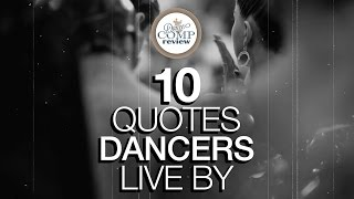 10 QUOTES DANCERS LIVE BY - Dance Comp Review