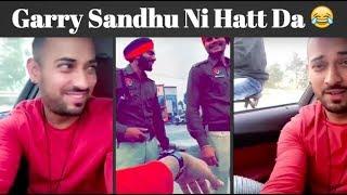 Garry Sandhu   Funny Video 😂   Garry Ni Hatt Da 😂  Snapchat Live 😍  Latest Video 2018