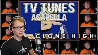 CLONE HIGH Theme - TV Tunes Acapella