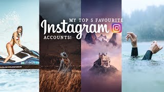 My TOP 5 FAVOURITE INSTAGRAM Accounts!! (Incredible Photographers!!)