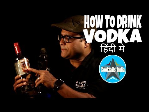 how to drink vodka in hindi   how vodka is made in hindi   dada bartender   what is vodka