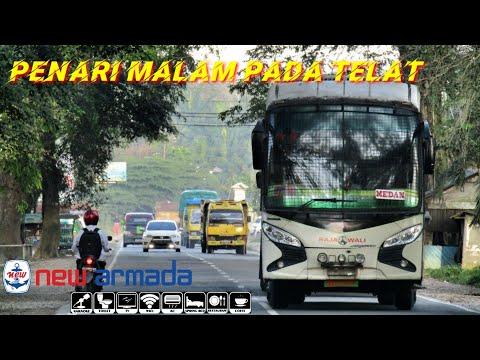Kumpulan bus sumatera    Penari malam pada telat !!!