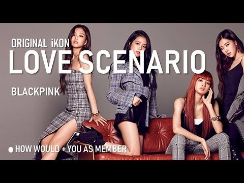 DOWNLOAD: How would BLACKPINK sing LOVE SCENARIO by IKON