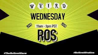 The Roll Out Show Weird Wednesday 10-18-17 w/ TDP