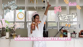 BACHELORETTE PARTY: CORONA VIRUS QUARANTINE