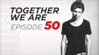 Arty - Together We Are : Episode 50 (Retrospective) [RADIO SHOW]
