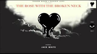 The Rose With The Broken Neck - Danger Mouse & Daniele Luppi