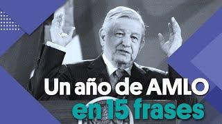 Las 15 Frases Del Primer Año De Gobierno De AMLO