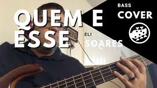 Bass Cover (Quem e Esse – Eli Soares)