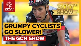 Grumpy Cyclists Are Slower - Is That You? | The GCN Show Ep. 300