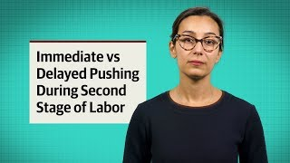 Immediate vs Delayed Pushing During Second Stage of Labor