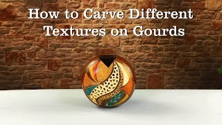 Carving Textures On Gourds