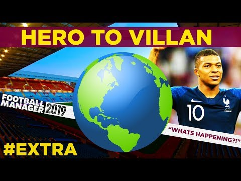 HERO TO VILLAN | EXTRA | WHAT IN THE WORLD?! | Football Manager 2019