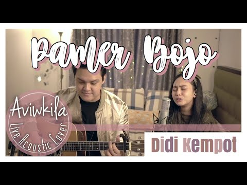 PAMER BOJO - DIDI KEMPOT (Acoustic Live Cover by Aviwkila)