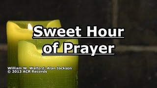Sweet Hour of Prayer - Alan Jackson - Lyrics
