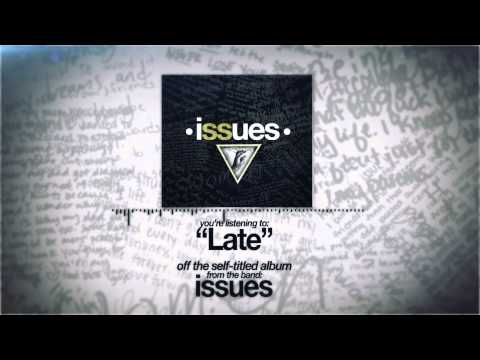 Issues - Late