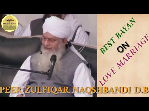 APNE PASAND KI SHADI | PEER ZULFIQAR NAQSHBANDI D.B. BEST |LOVE MARRIAGE BAYAN