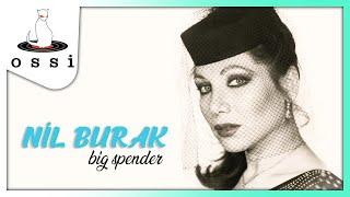 Nil Burak / Big Spender