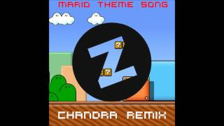 Mario Theme Song (Chandra Remix) {OUT ON ZIPPYSHARE RECORDS :)} [FREE DOWNLOAD]