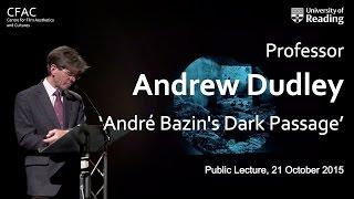 Dudley Andrew – 'André Bazin's Dark Passage' (CFAC Public Lecture)