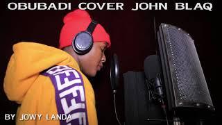 Obubadi Cover John Blaq By Jowy Landa