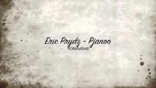 Eric Prydz - Pjanoo [Original Mix] HD