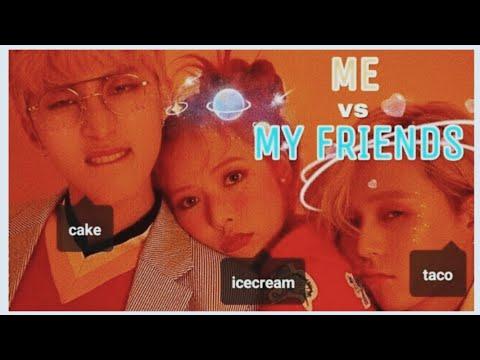 ME VS MY FRIENDS [KPOP VERSION]