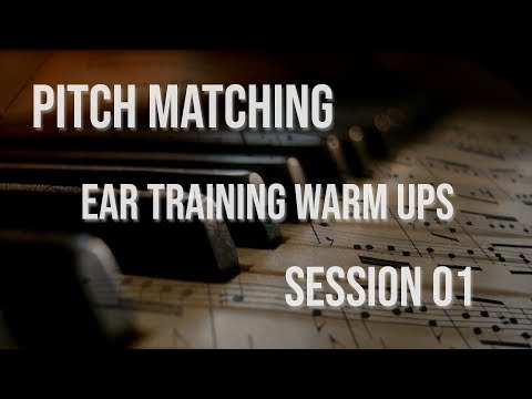 Pitch Matching, Session 01 (Ear Training)