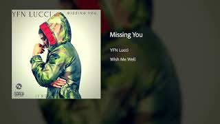 Download Yfn Lucci Missing You Mp3 and Video MP4, 3GP, FLV