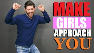 7 TRICKS to Get Girls to Approach YOU! (WITHOUT Talking)