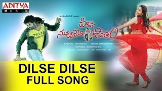 Dilse Dilse Full Song Pilla Nuvvu Leni Jeevitham Movie
