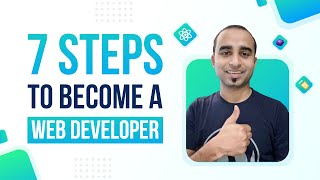 7 Steps to Become a Web Developer || How to Become Web Developer in 2020 || Web Developer Guideline